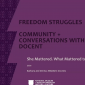 """Freedom Struggles: """"She Mattered. What Mattered to Her?"""""""