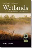 """""""America's Forested Wetlands: From Wasteland tp Valued Resource"""" by Jeffrey K. Stine"""