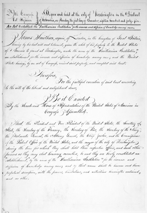 An Act to Establish the Smithsonian Institution, signed into law by President James K. Polk on August 10, 1846, created the Institution specified in James Smithson's bequest.