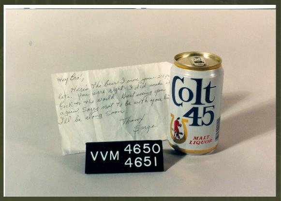 "The note reads"" Hey Bro!,Here's the beer I owe you 24 yrs. late. You were right. I did make it back to the world. Great seeing you again. Sorry not to be with you but I'll be along soon. Thanx. Sarge."""