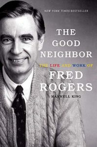 "Book cover""The Good Neighbor: The Life and Work of Fred Rogers"""